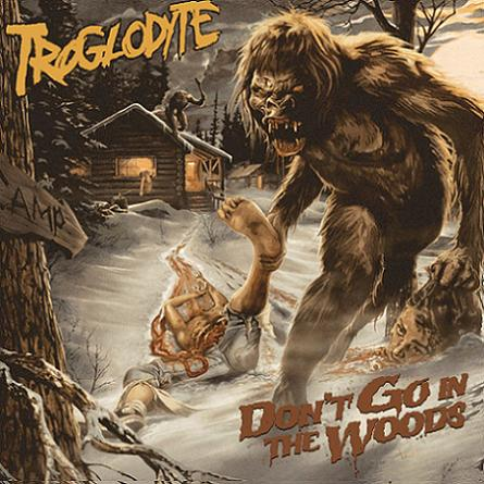 Troglodyte - Don't Go in the Woods