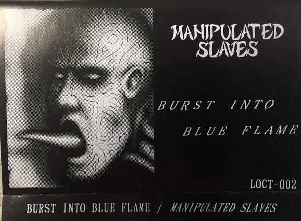 Manipulated Slaves - Burst into Blue Flame