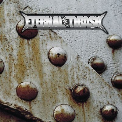 Unveils / Discoshit / Realino Resort / Powerblade - Eternal Thrash Vol. 1