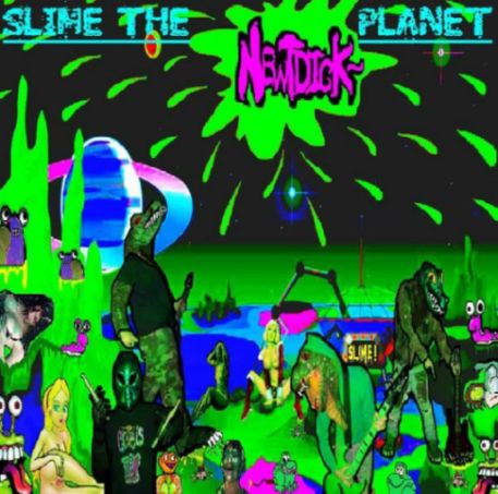 Newtdick - Slime the Planet