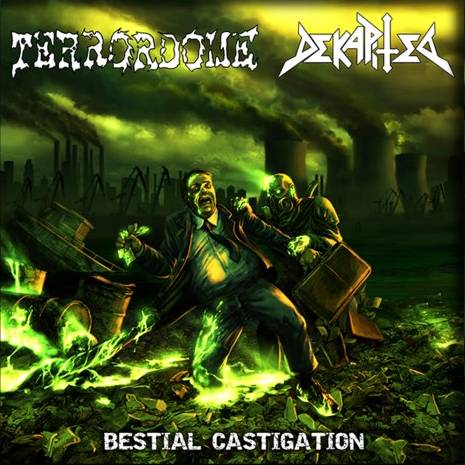 Terrordome / Dekapited - Bestial Castigation