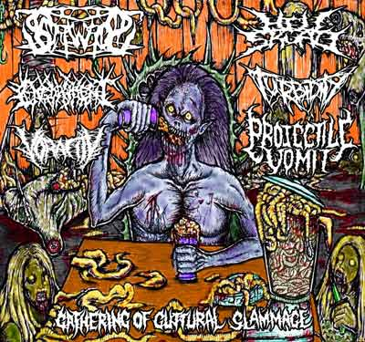 Turbidity / Engorriment / Screwrot / Hell Skuad / Projectile Vomit / Voracity - Gathering of Guttural Slammage