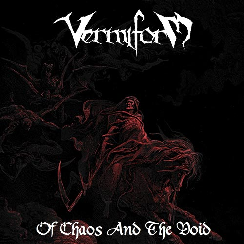 Vermiform - Of Chaos and the Void