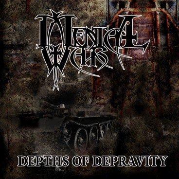 Mental War - Depths of Depravity