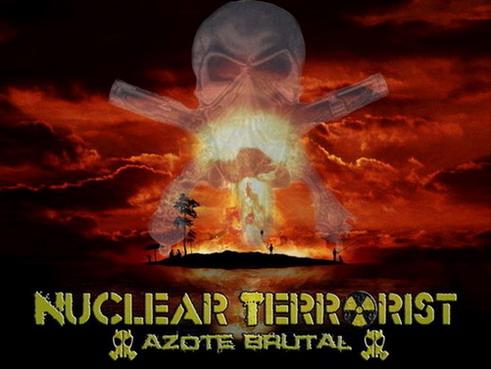 Nuclear Terrorist - Azote Brutal