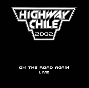 Highway Chile - On the Road Again Live