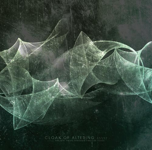 Cloak of Altering - Ancient Paths Through Timeless Voids