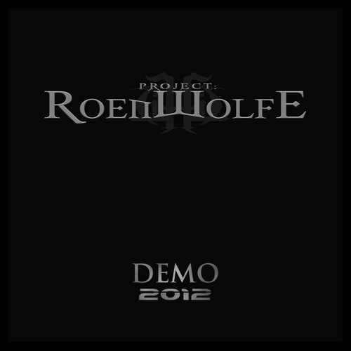 Project: Roenwolfe - Demo 2012
