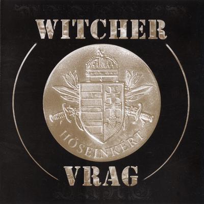 Vrag / Witcher - Hőseinkért...
