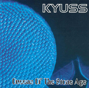 Kyuss - Kyuss / Queens of the Stone Age