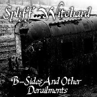 Spliff Witchard - B-Sides and Other Derailments