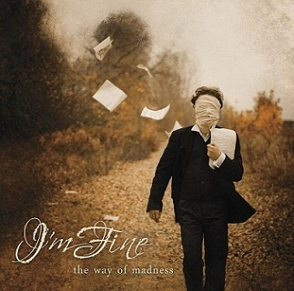 I'm Fine - The Way of Madness