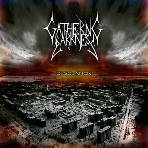Gathering Darkness - Desolation