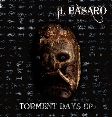 Il Pàsaro - Torment Days