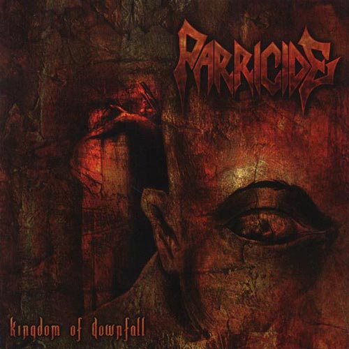 Parricide - Kingdom of Downfall