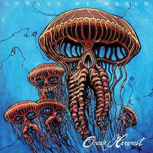 Onward We March - Ocean Harvest