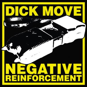 Dick Move - Negative Reinforcement