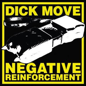 Dick Move - Negative Reinforcement