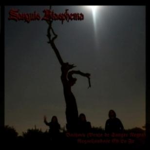 Sanguis Blasphema - Bathory (Bruja de Sangre Negra) - Regocijándose en la Fe