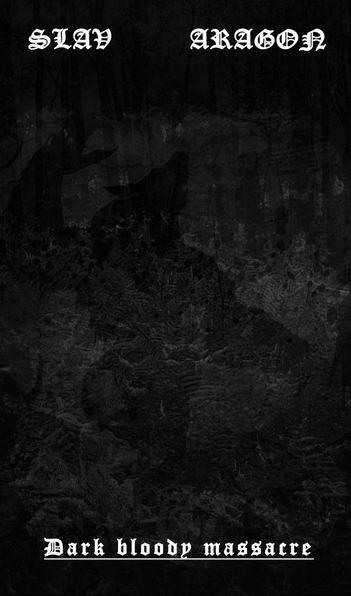 Slav / Aragon - Dark Bloody Massacre