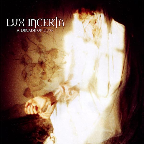 Lux Incerta - A Decade of Dusk