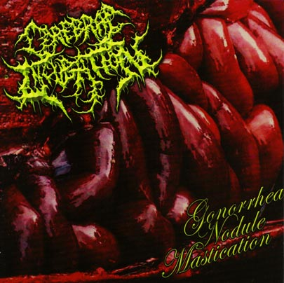 Cerebral Incubation - Gonorrhea Nodule Mastication
