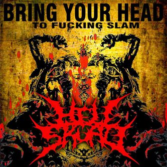 Hell Skuad - Bring Your Head to Fucking Slam