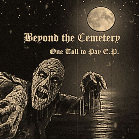 Beyond the Cemetery - One Toll to Pay