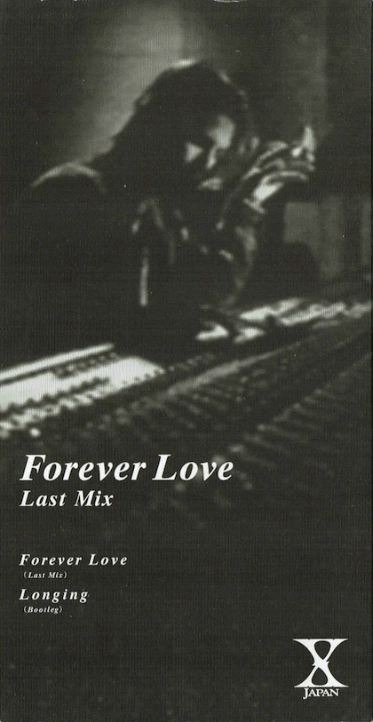 X Japan - Forever Love (Last Mix)