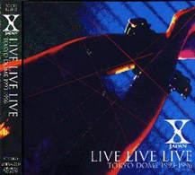 X Japan - Live Live Live (Tokyo Dome 1993-1996)