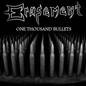 Erasement - One Thousand Bullets
