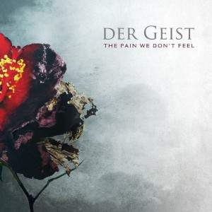 Der Geist - The Pain We Don't Feel