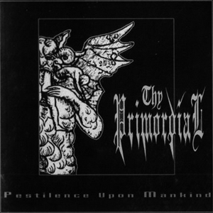 Thy Primordial - Pestilence upon Mankind