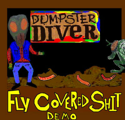 Dumpster Diver - Fly Covered Shit - Demo