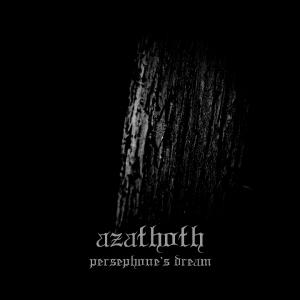Azathoth - Persephone's Dream