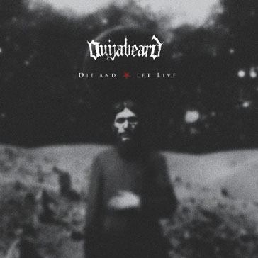 Ouijabeard - Die and Let Live