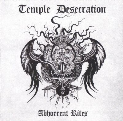 Temple Desecration - Abhorrent Rites