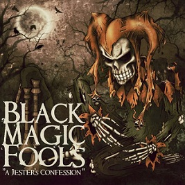 Black Magic Fools - A Jester's Confession