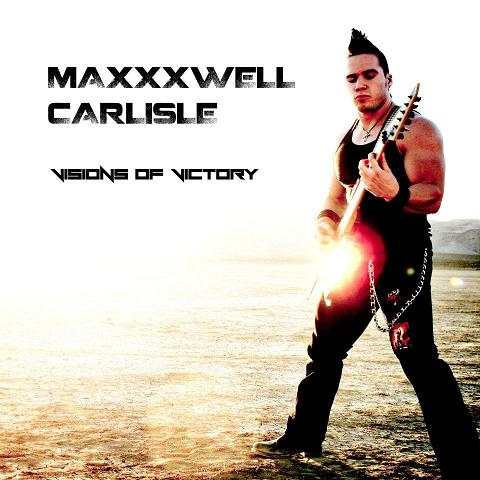 Maxxxwell Carlisle - Visions of Victory