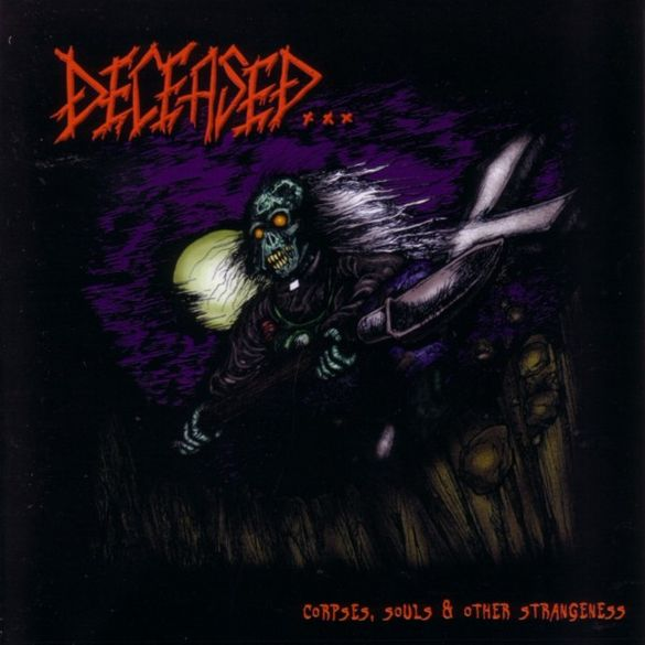 Deceased - Corpses, Souls & Other Strangeness
