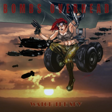 Bombs Overhead - Watch the Sky