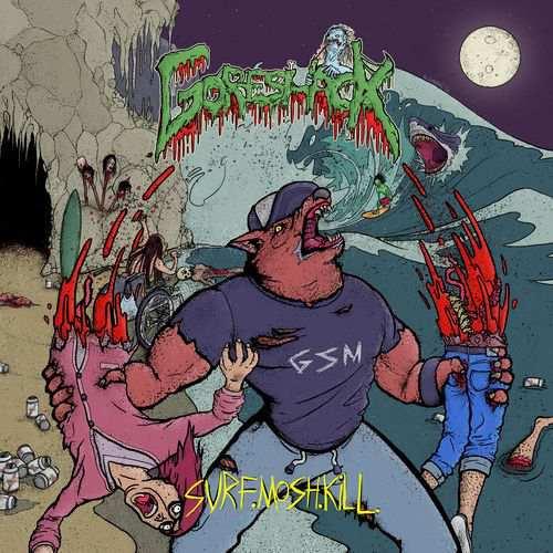 Goreshack - Surf.Mosh.Kill.