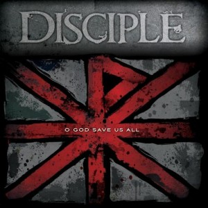Disciple - O God, Save Us All