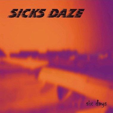 Sicks Daze - Six Days
