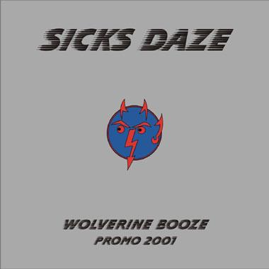 Sicks Daze - Wolverine Booze