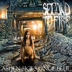 Second to Fire - Ashen Skies Once Blue
