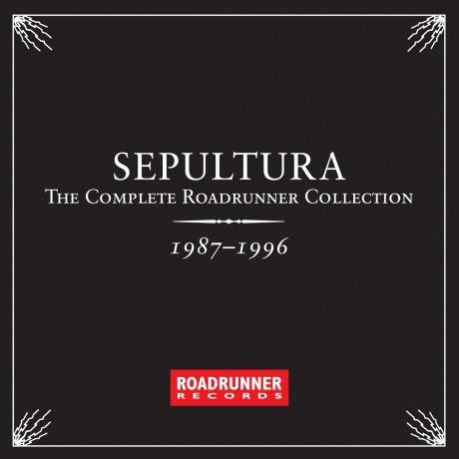 Sepultura - The Complete Roadrunner Collection 1987-1996