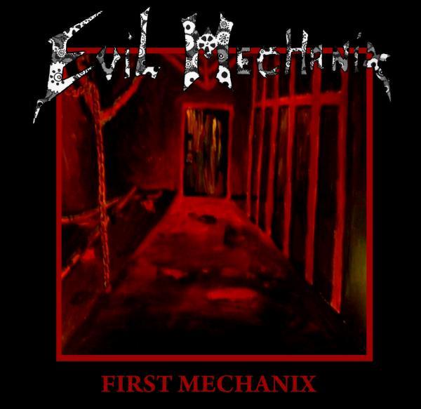 Evil Mechanix - First Mechanix