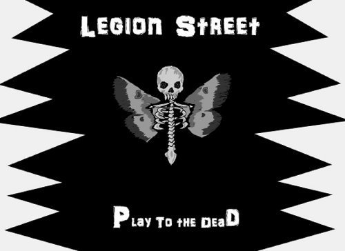 Legion Street - Play to the Dead