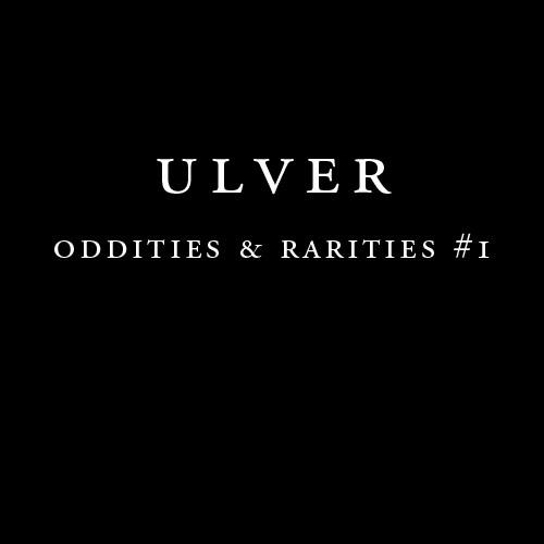 Ulver - Oddities and Rarities #1